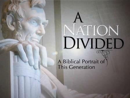 A Nation Divided: A Biblical Portrait Of This Generation