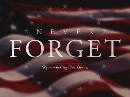 Never Forget: Remembering Our Heroes